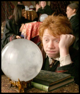 Honestly, Ron, how can you possibly be bored looking into your future?